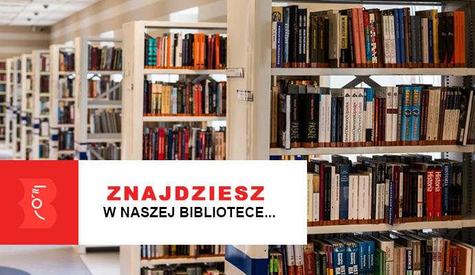 Zobacz zasoby naszych Bibliotek